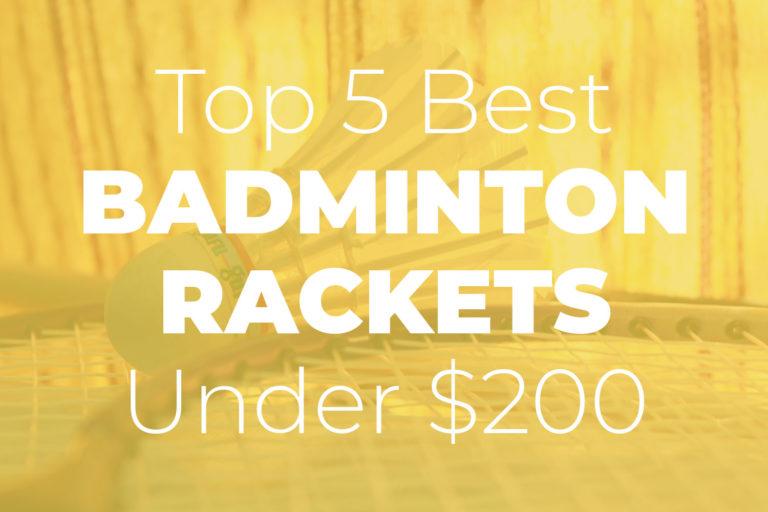 Top 5 Best Badmint Racket under 200