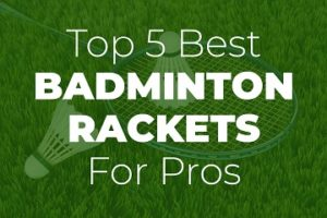 Badminton Rackets for Pros Sidebar