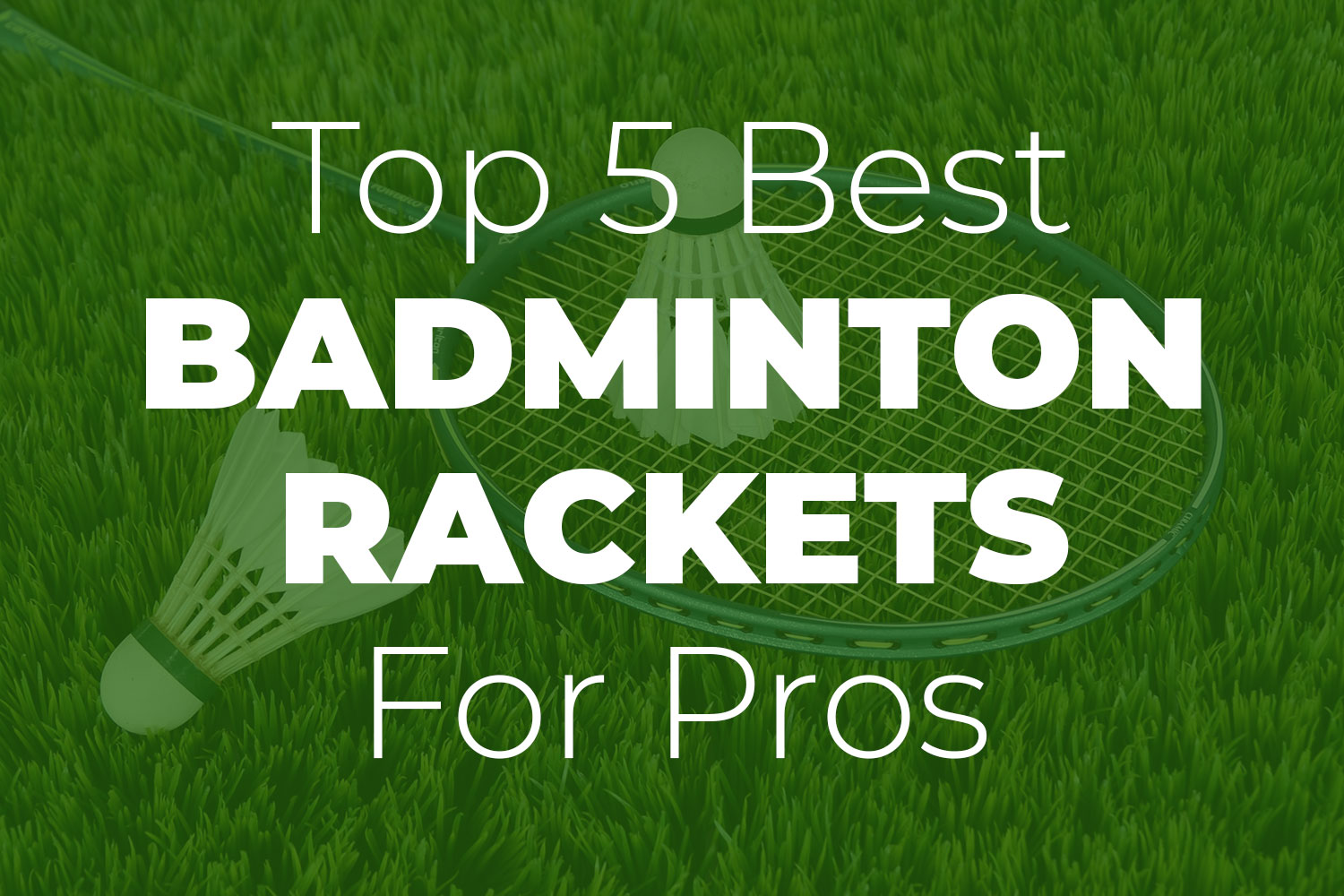 Badminton Rackets for Beginners