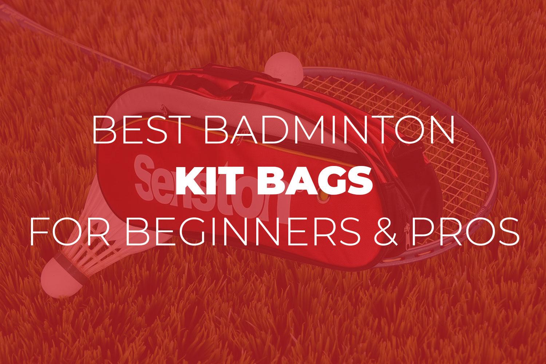 Best Badminton Kit Bags