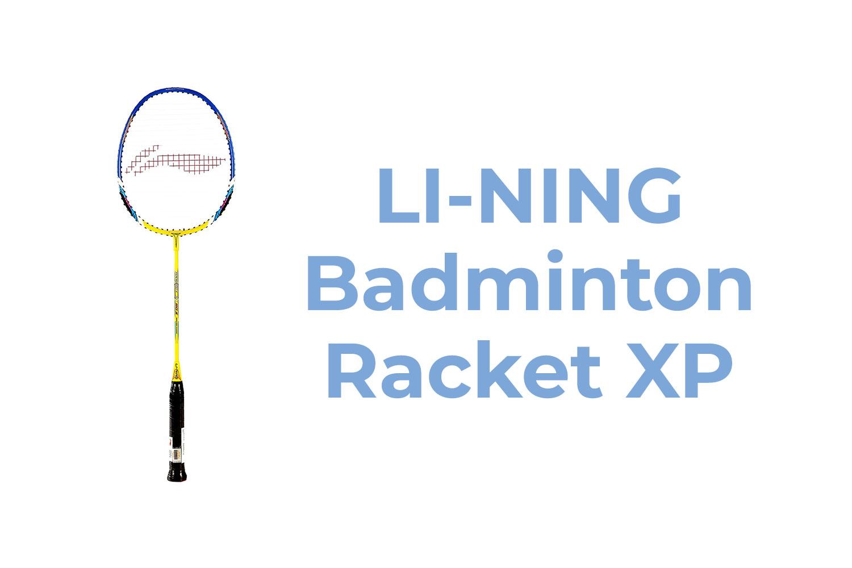 LI-NING Badminton Racket XP
